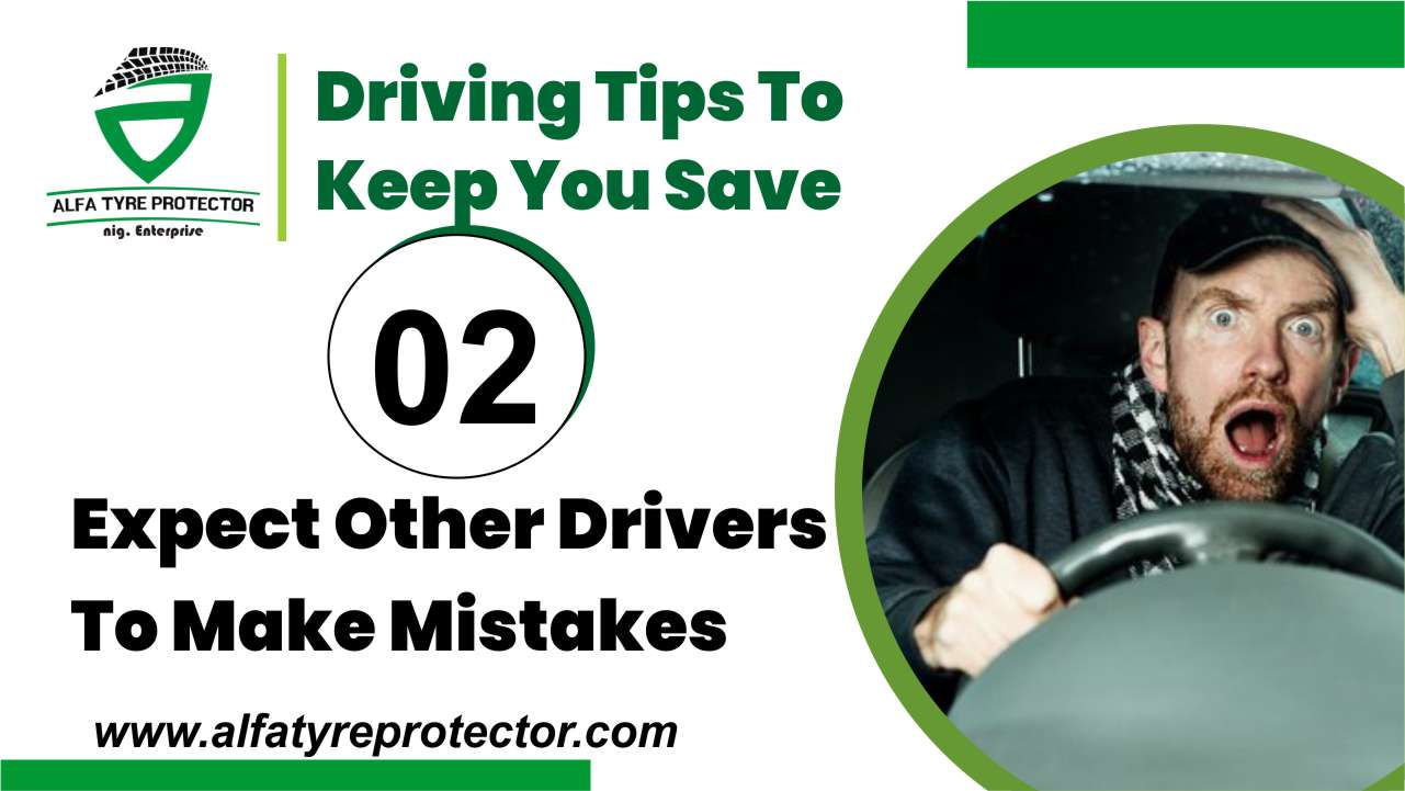 Expect other drivers to make mistakes