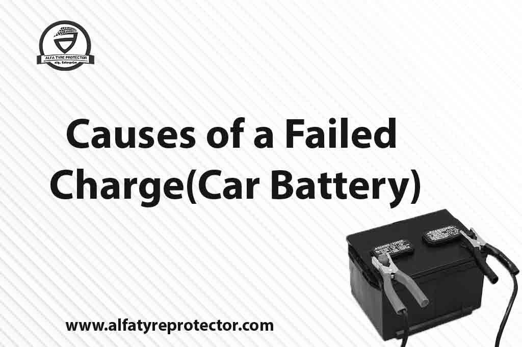 causes of failed charge(car Battery)